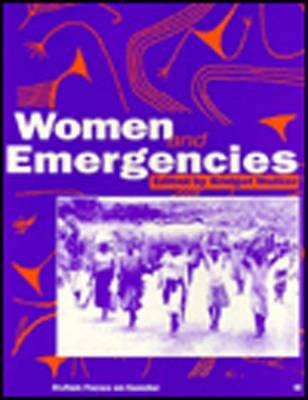 Women and Emergencies - Oxfam Focus on Gender (Paperback)