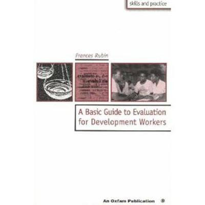 A Basic Guide to Evaluation for Development Workers (Paperback)