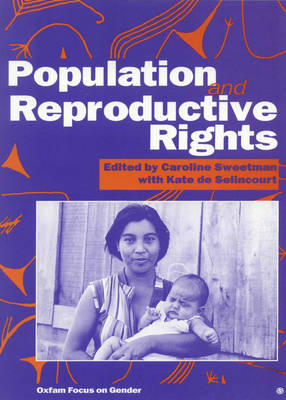 Population and Reproductive Rights: Oxfam focus on gender (Paperback)