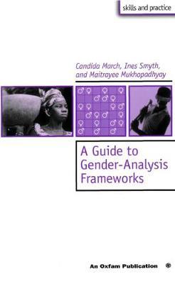 A Guide to Gender-Analysis Frameworks (Paperback)
