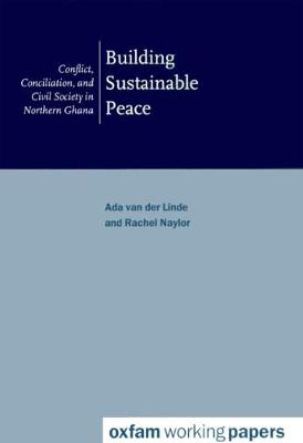 Building Sustainable Peace: Conflict, conciliation and civil society in northern Ghana (Paperback)
