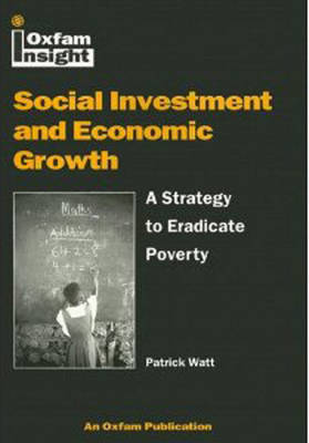 Social Investment and Economic Growth: A Strategy to Eradicate Poverty (Paperback)