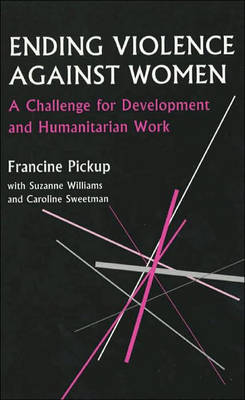Ending Violence Against Women: A challenge for development and humanitarian work - Oxfam Development Guidelines (Hardback)