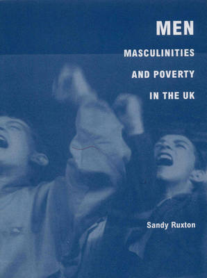Men, Masculinities and Poverty in the UK (Paperback)