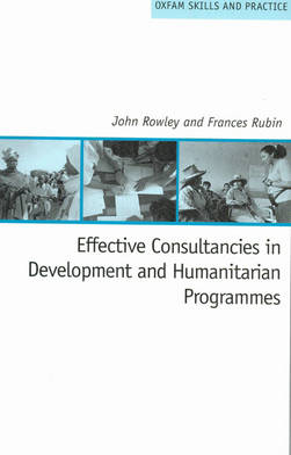Effective Consultancies in Development and Humanitarian Programmes (Paperback)