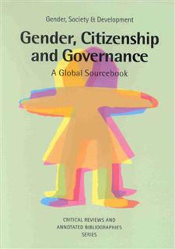 Gender, Citizenship and Governance: A global sourcebook (Paperback)