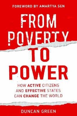 From Poverty to Power: How Active Citizens and Effective States Can Change the World (Paperback)