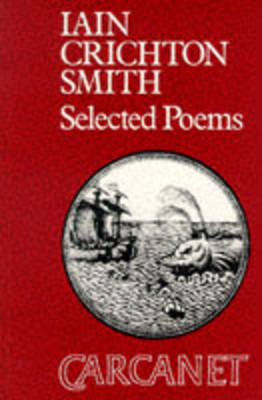 Selected Poems: Iain Crichton-Smith (Paperback)