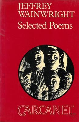 Selected Poems: Jeffrey Wainwright (Paperback)