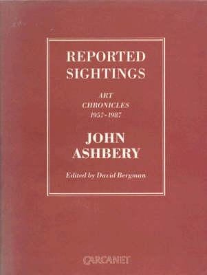 Reported Sightings: Art Chronicles, 1957-87 (Hardback)