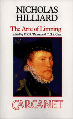 Treatise Concerning the Arte of Limning: Together with A More Compendious Discourse Concerning Ye Art of Limning - Fyfield Books (Paperback)