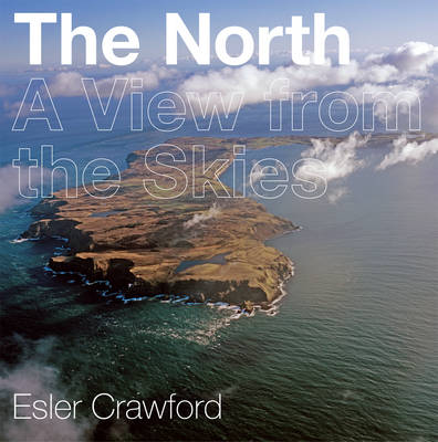 The North: A View from the Skies (Hardback)
