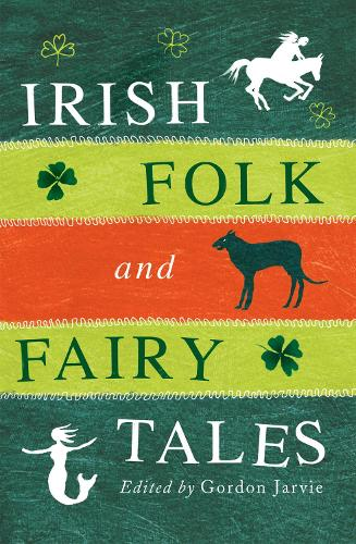 Irish Folk and Fairy Tales (Paperback)