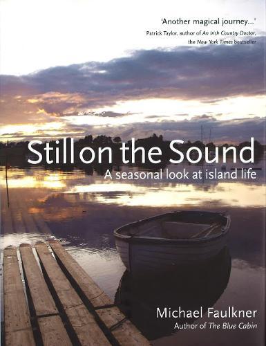 Still on the Sound: A Seasonal Look at Island Life (Hardback)