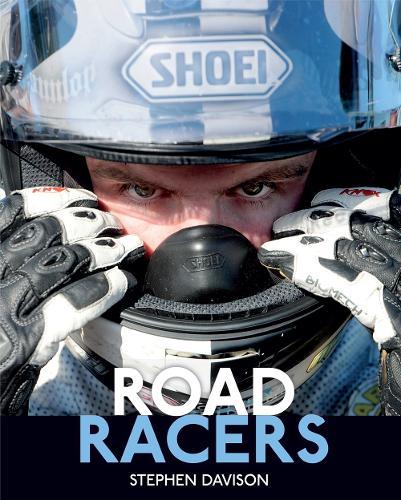 Road Racers: Get Under the Skin of the World's Best Motorbike Riders, Road Racing Legends 5 - Road Racers (Hardback)