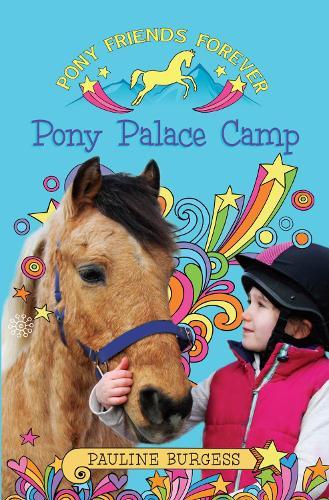 Pony Palace Camp: Pony Friends Forever - Pony Palace Camp (Paperback)