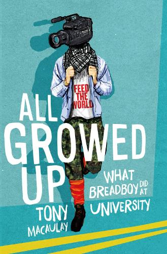 All Growed Up: What Breadboy Did at University (Paperback)