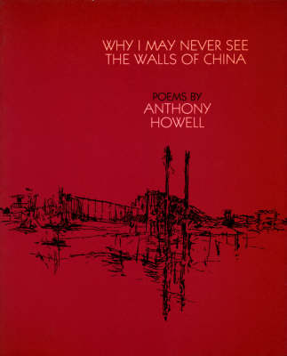Why I May Never See the Walls of China (Paperback)