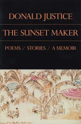 The Sunset Maker: Poems / Stories / a Memoir (Paperback)