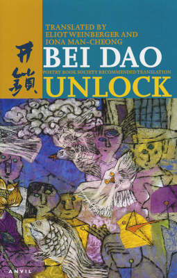Unlock: Poems by Bei Dao (Paperback)