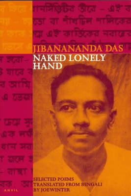 Naked Lonely Hand: Selected Poems (Paperback)