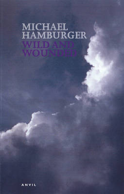 Wild and Wounded: Shorter Poems 2000-2003 (Paperback)