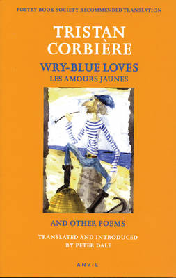 Wry-blue Loves: Les Amours Jaunes and Other Poems (Paperback)