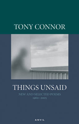 Things Unsaid: New and Selected Poems 1960-2005 (Paperback)