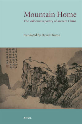 Mountain Home: The Wilderness Poetry of Ancient China (Paperback)