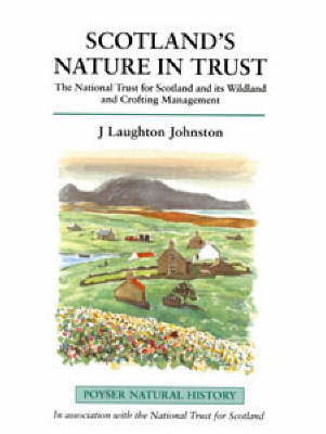 Scotland's Nature in Trust: The National Trust for Scotland and Its Wildland and Crofting Management - Poyser Natural History (Hardback)