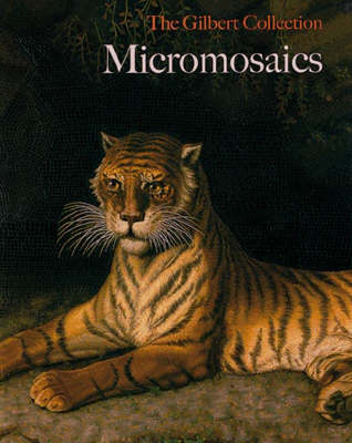 Micromosaics - Gilbert Collection S. (Hardback)