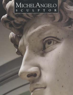 Michelangelo: Sculptor (Paperback)