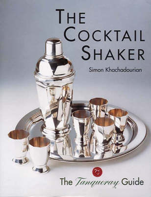The Cocktail Shaker: The Tanqueray Guide (Hardback)