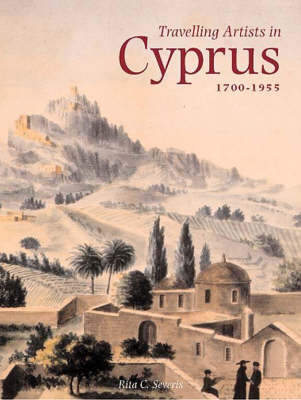Travelling Artists in Cyprus, 1700-1956 (Hardback)