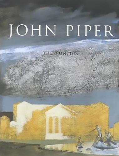 John Piper: The Forties (Paperback)