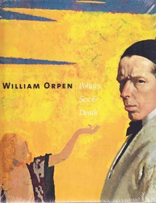 William Orpen: Politics, Sex and Death (Hardback)