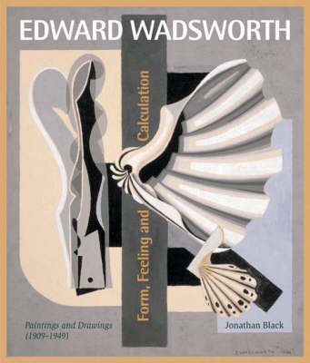 Edward Wadsworth: Complete Painting and Drawings (Hardback)