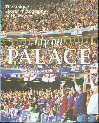 Hy on Palace: The Unique Sports Photography of Hy Money (Paperback)