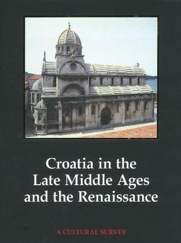 Croatia in the Late Middle Ages and the Renaissance (Hardback)