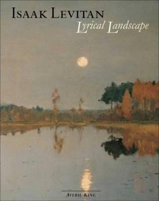 Isaak Levitan: Lyrical Landscape (Paperback)