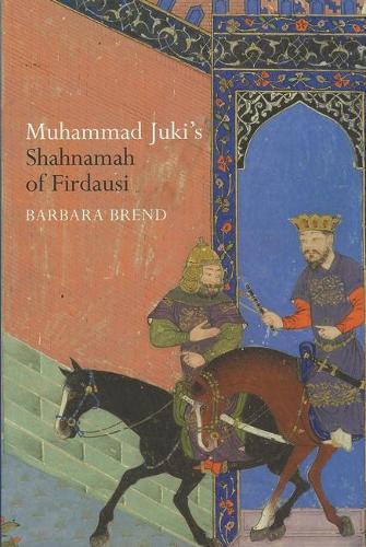 Muhammad Juki's Shahnamah of Firdausi (Hardback)
