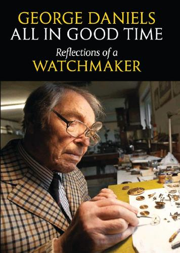 All in Good Time: Reflections of a Watchmaker (Hardback)