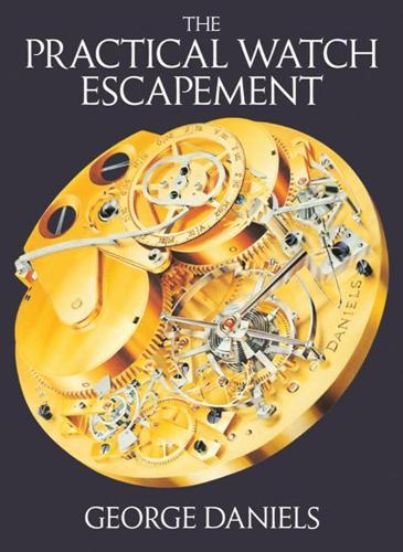 The Practical Watch Escapement (Hardback)