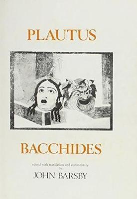 Plautus: Bacchides - Aris & Phillips Classical Texts (Paperback)