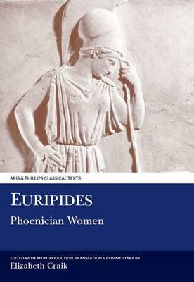 Euripides: Phoenician Women - Aris & Phillips Classical Texts (Paperback)