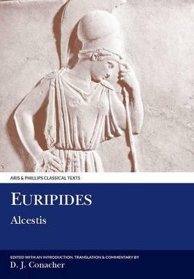 Euripides: Alcestis - Aris & Phillips Classical Texts (Paperback)