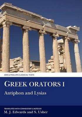 Greek Orators I: Antiphon, Lysias - Aris & Phillips Classical Texts (Paperback)
