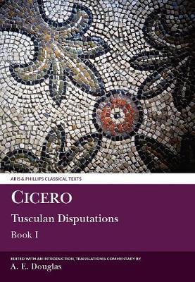 Cicero: Tusculan Disputations I - Aris & Phillips Classical Texts (Paperback)