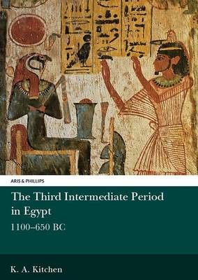 The Third Intermediate Period in Egypt, 1100-650BC - Aris & Phillips Classical Texts (Paperback)