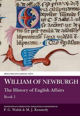 William of Newburgh: The History of English Affairs, Book 1 - Aris & Phillips Classical Texts (Paperback)